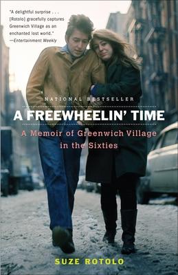 A Freewheelin' Time: A Memoir of Greenwich Village in the Sixties - Rotolo, Suze