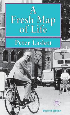 A Fresh Map of Life: Emergence of the Third Age - Laslett, Peter