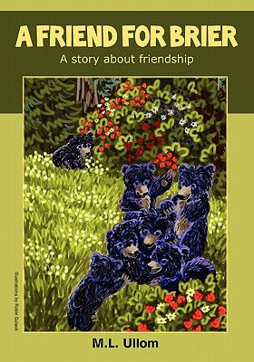 A Friend for Brier: A Story about Friendship - Ullom, M L