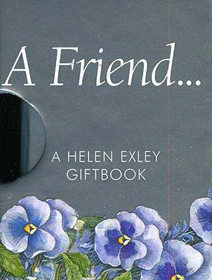 A Friend - Exley, Helen