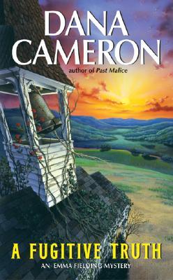 A Fugitive Truth - Cameron, Dana, PH.D.