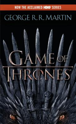 A Game of Thrones (HBO Tie-In Edition): A Song of Ice and Fire: Book One - Martin, George R R