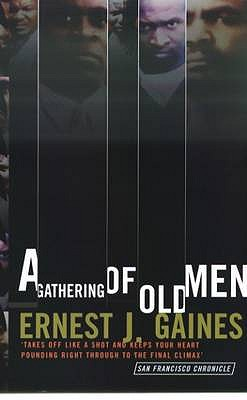 A Gathering of Old Men - Gaines, Ernest J.