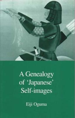 A Genealogy of Japanese Self-Images - Oguma, Eiji