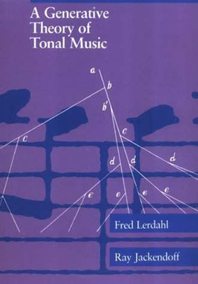 A Generative Theory of Tonal Music - Lerdahl, Fred, and Jackendoff, Ray S