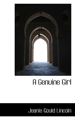 A Genuine Girl - Lincoln, Jeanie Gould