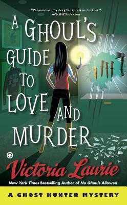 A Ghoul's Guide to Love and Murder - Laurie, Victoria