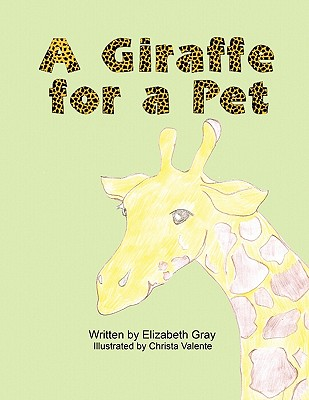 A Giraffe for a Pet - Strickland, Elizabeth