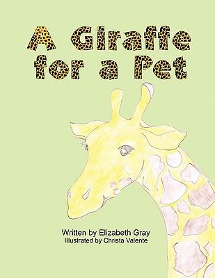 A Giraffe for a Pet - Strickland, Elizabeth