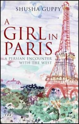 A Girl in Paris: A Persian Encounter with the West - Guppy, Shusha
