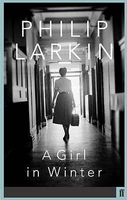 A Girl in Winter - Larkin, Philip