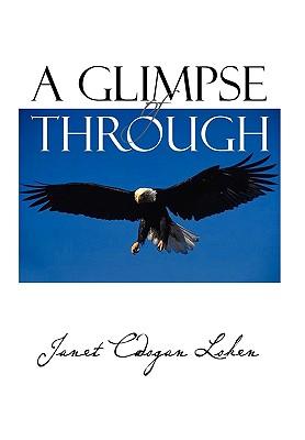 A Glimpse of Through - Loken, Janet Cadogan