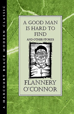 """A Good Man is Hard to Find"" and Other Stories - O'Connor, Flannery"