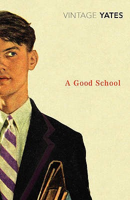 A Good School - Yates, Richard