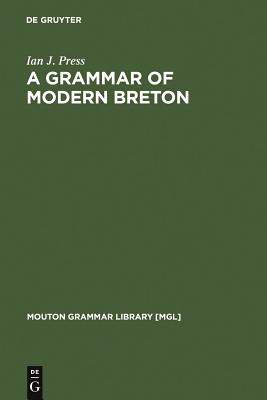 A Grammar of Modern Breton - Press, Ian J