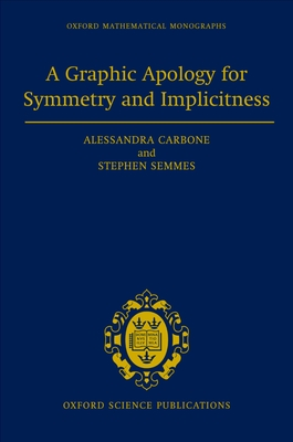 A Graphic Apology for Symmetry and Implicitness - Carbone, Alessandra, and Semmes, Stephen