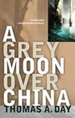 A Grey Moon Over China - Day, Thomas A