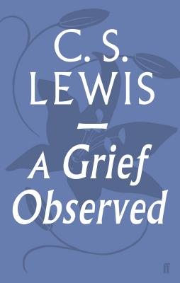 A Grief Observed - Lewis, C. S.