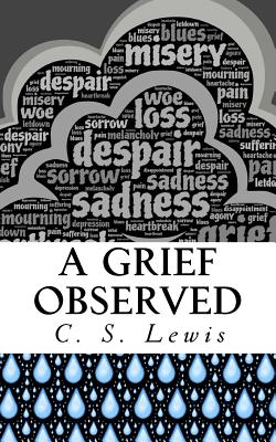 A Grief Observed - Lewis, C S, and Publications, Crossreach (Prepared for publication by)