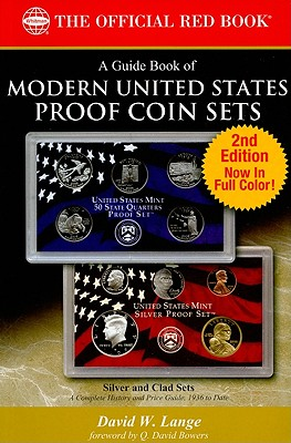 A Guide Book of United States Proof Coin Sets - Lange, David W, and Bowers, Q David (Foreword by)