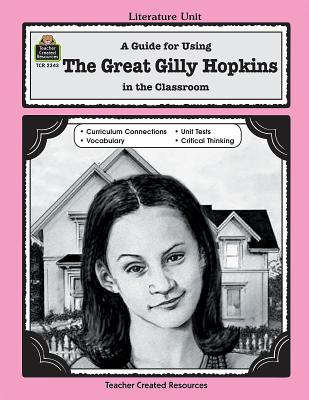 A Guide for Using the Great Gilly Hopkins in the Classroom - Dabney, Colleen
