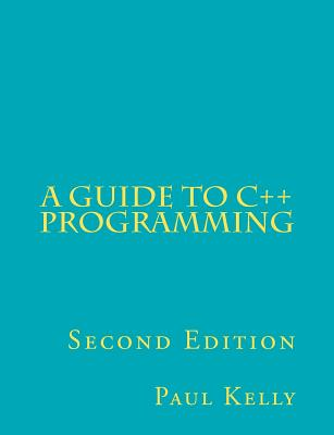 A Guide to C++ Programming - Kelly, Paul
