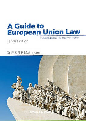 A Guide to European Union Law - Mathijsen, P.S.R.F.