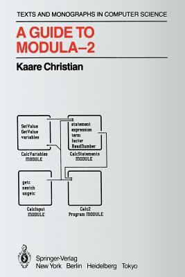 A Guide to Modula-2 - Christian, Kaare