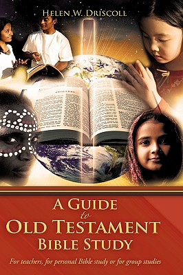 A Guide to Old Testament Bible Study - Driscoll, Helen W