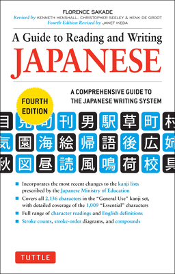 A Guide to Reading and Writing Japanese: Fourth Edition, Jlpt All Levels (2,136 Japanese Kanji Characters) - Sakade, Florence, and Ikeda, Janet (Revised by)