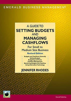 A Guide to Setting Budgets and Managing Cashflows - Rhodes, Jennifer