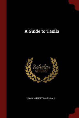 A Guide to Taxila - Marshall, John Hubert