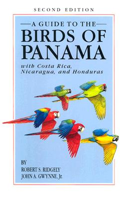 A Guide to the Birds of Panama: With Costa Rica, Nicaragua, and Honduras - Ridgely, Robert S
