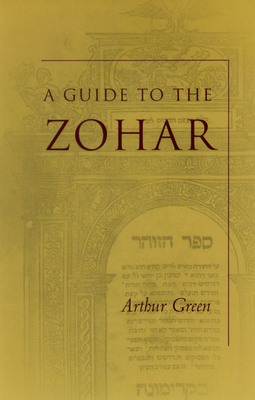 A Guide to the Zohar - Green, Arthur, Dr.