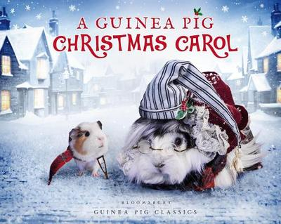 A Guinea Pig Christmas Carol - Dickens, Charles, and Newall, Tess, and Goodwin, Alex