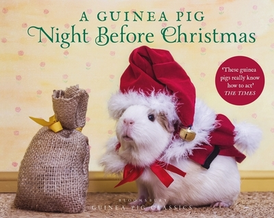 A Guinea Pig Night Before Christmas - Moore, Clement Clarke, and Newall, Tess