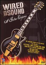 A Guitar Odyssey: Wired For Sound