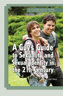 A Guy's Guide to Sexuality and Sexual Identity in the 21st Century - Craig, Joe