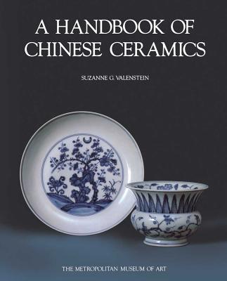 A Handbook of Chinese Ceramics - Valenstein, Suzanne G