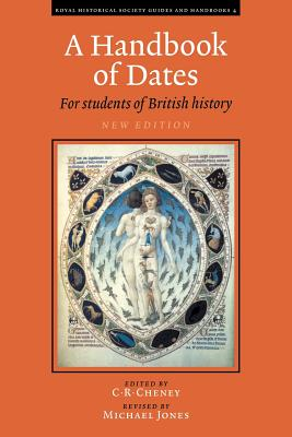 A Handbook of Dates: For Students of British History - Cheney, C R (Editor), and Jones, Michael (Editor)