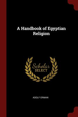 A Handbook of Egyptian Religion - Erman, Adolf