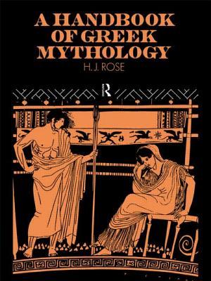 A Handbook of Greek Mythology - Rose, H J