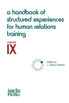 A Handbook of Structured Experiences for Human Relations Training, Volume 9 - Pfeiffer, J William (Editor)