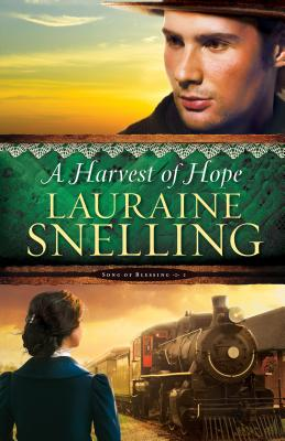 A Harvest of Hope - Snelling, Lauraine