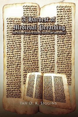 A Harvest of Medieval Preaching - Siggins, Ian D K