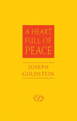 A Heart Full of Peace - Goldstein, Joseph, and Dalai Lama (Foreword by)