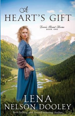 A Heart's Gift - Dooley, Lena Nelson
