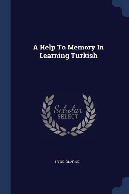 A Help to Memory in Learning Turkish - Clarke, Hyde