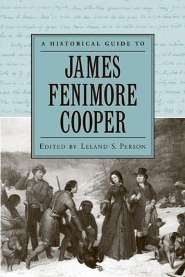 A Historical Guide to James Fenimore Cooper - Person, Leland S (Editor)