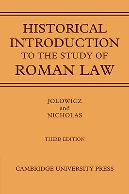 A Historical Introduction to the Study of Roman Law - Jolowicz, H F, and Nicholas, Barry, and H F, Jolowicz